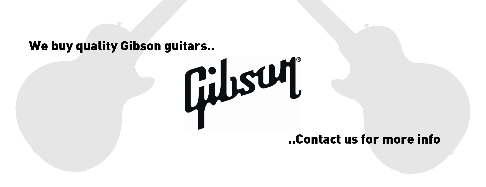 We buy quality gibson guitars